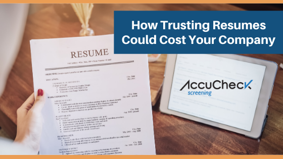 How Trusting Resumes Could Cost Your Company